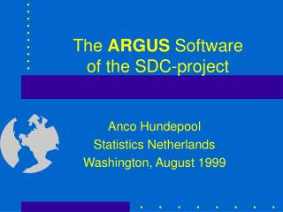 The ARGUS Software of the SDC-project