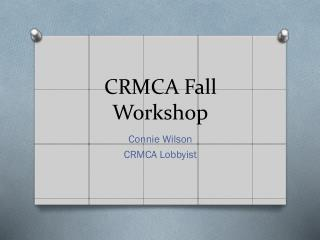 CRMCA Fall Workshop
