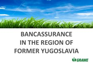 Ban C assurance in  THE REGION OF former Yugoslavia