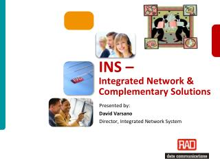 INS –  Integrated Network & Complementary Solutions