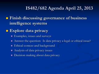 IS482/682 Agenda April 25, 2013