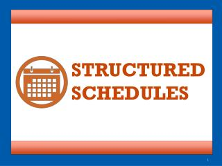 STRUCTURED SCHEDULES