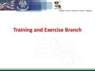 Training and Exercise Branch