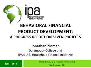 BEHAVIORAL FINANCIAL  PRODUCT DEVELOPMENT:  A PROGRESS REPORT ON SEVEN PROJECTS