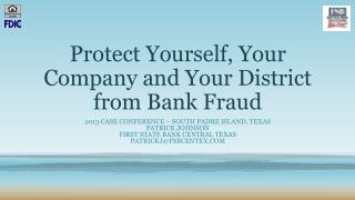 Protect Yourself, Your Company and Your District from Bank Fraud