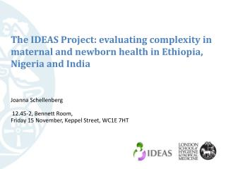The IDEAS Project: evaluating complexity in maternal and  newborn  health in Ethiopia, Nigeria and  India