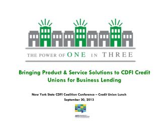 Bringing Product & Service Solutions to CDFI Credit Unions for Business Lending