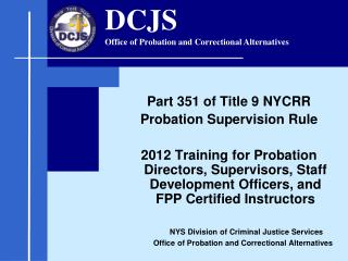 Part 351 of Title 9 NYCRR Probation Supervision Rule