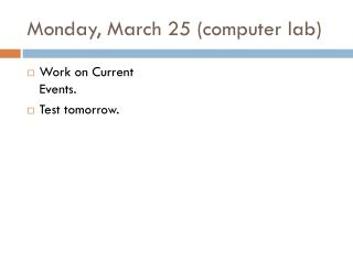 Monday, March 25 (computer lab)