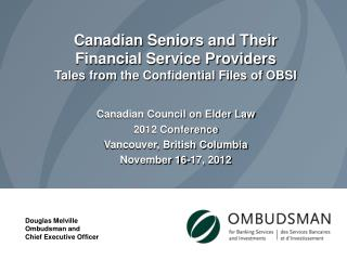 Canadian Seniors and Their Financial Service Providers Tales from the Confidential Files of OBSI