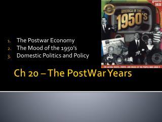 Ch 20 � The  PostWar  Years