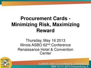 Procurement Cards - Minimizing Risk, Maximizing Reward