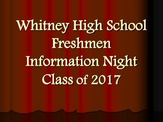 Whitney High School Freshmen Information Night