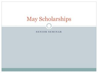 May Scholarships