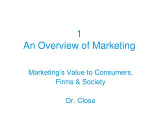 1 An Overview  of Marketing