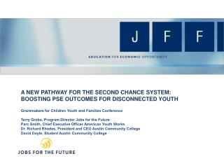 A  New Pathway for the Second Chance System:  Boosting  PSE Outcomes for Disconnected Youth