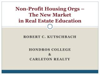 Non-Profit Housing Orgs –  The New Market  in Real Estate Education