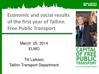 Economic and social results of the first year of Tallinn Free Public Transport
