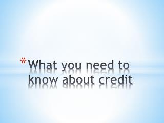 What you need to know about credit