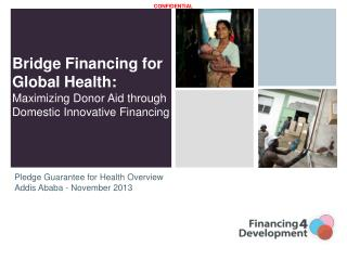 Pledge Guarantee for Health Overview Addis Ababa - November 2013