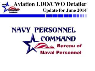 Aviation LDO/CWO Detailer  Update for June 2014