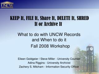 KEEP It, FILE It, Share It, DELETE It, SHRED It or Archive It