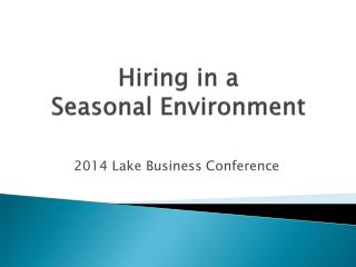 Hiring in a  Seasonal Environment