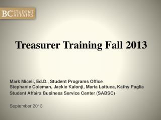 Treasurer Training Fall 2013