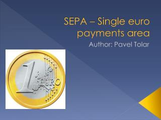 SEPA � Single euro  payments  area