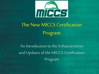 The New MICCS Certification Program