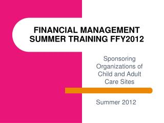 FINANCIAL MANAGEMENT SUMMER TRAINING  FFY2012