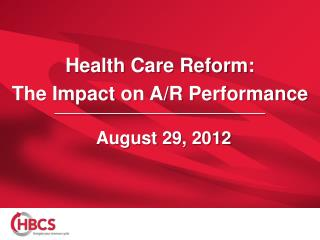 Health Care Reform: The Impact on A/R Performance