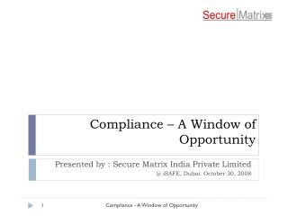 Compliance – A Window of  Opportunity