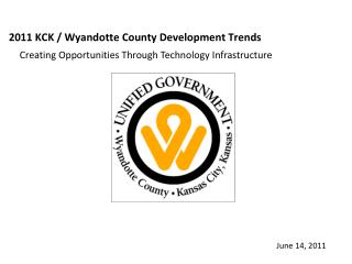 2011 KCK / Wyandotte County Development Trends