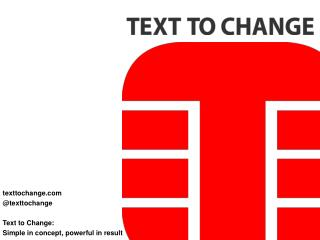 texttochange.com @ texttochange Text to  Change: Simple in concept,  powerful  in  result