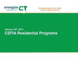 January  23 th , 2014 CEFIA Residential Programs
