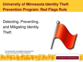 University of Minnesota Identity Theft Prevention Program: Red Flags Rule