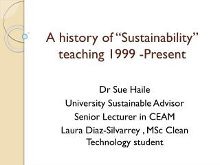 "A history of ""Sustainability"" teaching 1999 -Present"