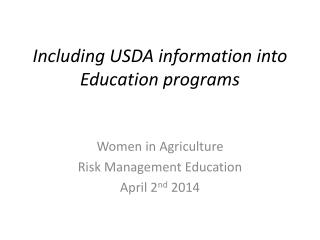 Including  USDA information into Education  programs