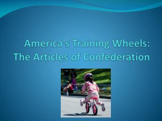 America's Training Wheels: The Articles of Confederation