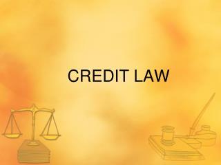 CREDIT LAW