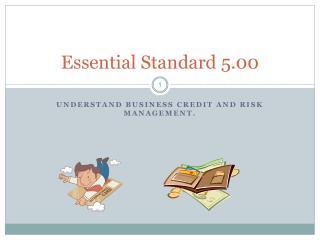 Essential Standard 5.00
