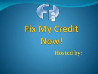 Fix My Credit Now!
