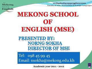 MEKONG SCHOOL  OF  ENGLISH (MSE)