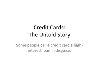 Credit Cards: The Untold Story