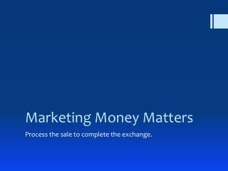 Marketing Money Matters
