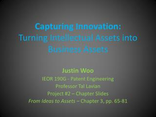 Capturing Innovation: Turning Intellectual Assets into Business Assets