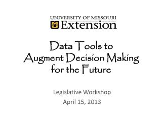 Data Tools to  Augment Decision Making for the Future