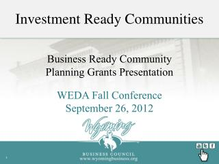 Business  Ready Community  Planning Grants Presentation WEDA Fall Conference September 26, 2012