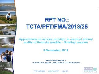 RFT NO.: TCTA/PFT/FMA/2013/25
